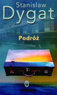 Podróż - Stanisław Dygat