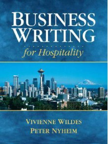 Business Writing for Hospitality - Vivienne J. Wildes, Vivienne J. Wildes