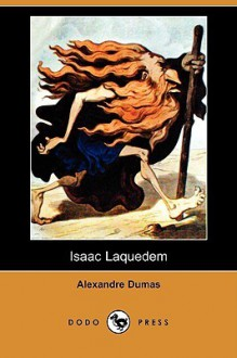 Isaac Laquedem (Dodo Press) - Alexandre Dumas