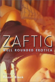 Zaftig: Well Rounded Erotica - Hanne Blank