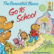 The Berenstain Bears Go To School (First Time Books(R)) - Stan Berenstain,Jan Berenstain