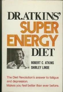 Dr. Atkins' Super Energy Cookbook - Robert C. Atkins
