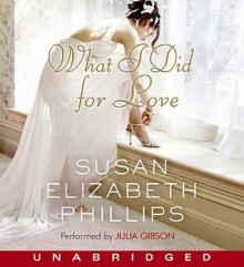 What I Did for Love - Susan Elizabeth Phillips,Julia Gibson