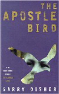 The Apostle Bird - Garry Disher