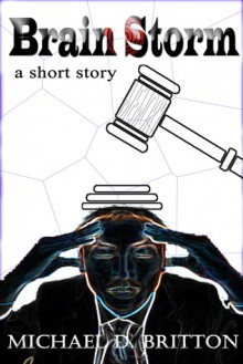 Brain Storm - Michael D. Britton