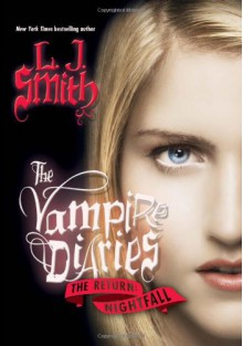 The Return: Nightfall (The Vampire Diaries) - L. J. Smith