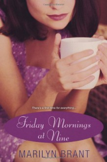 Friday Mornings at Nine - Marilyn Brant