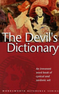 The Devil's Dictionary (Wordsworth Collection) - Ambrose Bierce