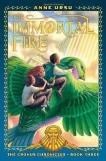 The Immortal Fire - Anne Ursu