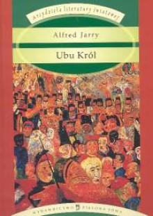 Ubu Król - Alfred Jarry