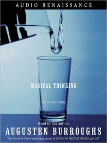 Magical Thinking: True Stories (MP3 Book) - Augusten Burroughs