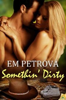 Somethin' Dirty (Country Fever) - Em Petrova