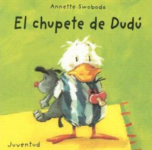 El chupete de dudu/Where is Dudu's pacifier (Dudu) - Annette Swoboda