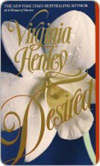 Desired Desired - Virginia Henley