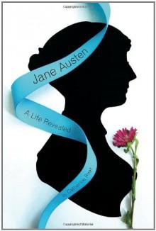 Jane Austen: A Life Revealed - Catherine Reef