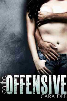 On the Offensive - Cara Dee