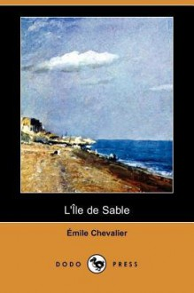 L'Le de Sable (Dodo Press) - Henri Émile Chevalier
