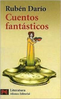 Cuentos Fantasticos - Rubén Darío, José Jiménez