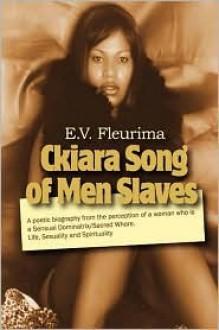 Ckiara Song of Men Slaves - Ercell Valcina Fleurima