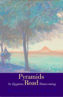 Pyramids Road: An Egyptian Journey - Midhat Gazale