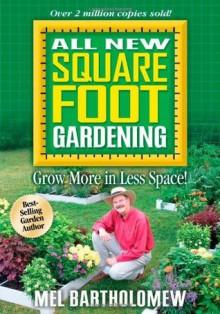All New Square Foot Gardening - Mel Bartholomew