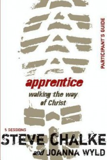 Apprentice Participant's Guide: Walking the Way of Christ - Steve Chalke