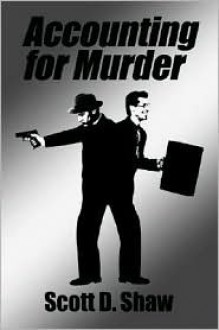 Accounting for Murder - Scott Shaw