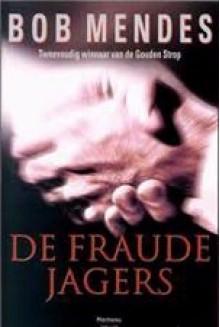 De fraudejagers - Bob Mendes