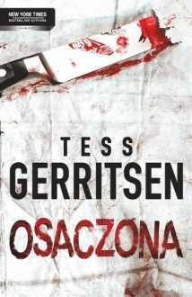 Osaczona - Tess Gerritsen, Elżbieta Smoleńska