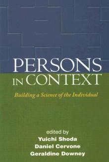 Persons in Context: Building a Science of the Individual - Yuichi Shoda, Yuichi Shoda, Daniel Cervone