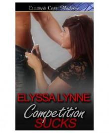 Competition Sucks - Elyssa Lynne