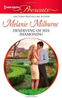 Deserving of His Diamonds? - Melanie Milburne