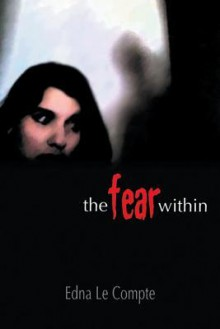 The Fear Within - Edna Le Compte