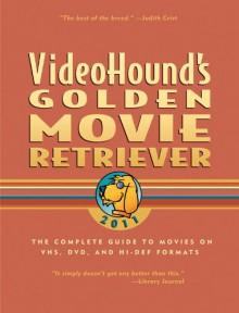VideoHound's Golden Movie Retriever 2011 - Jim Craddock