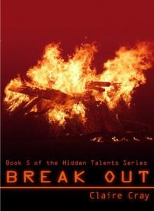 Break Out (Hidden Talents) - Claire Cray