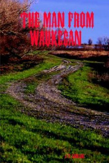 The Man from Waukegan - J.P. Zabolski