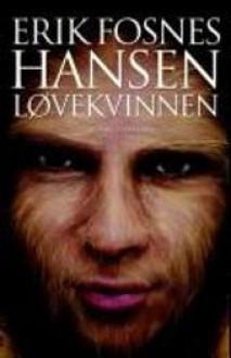 Løvekvinnen - Erik Fosnes Hansen