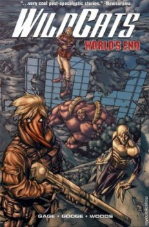 WildCATs, Vol. 1: World's End - Christos Gage, Neil Googe