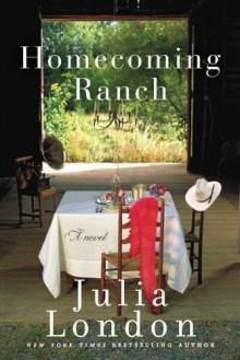 Homecoming Ranch - Julia London
