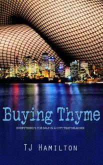 Buying Thyme (Thyme Trilogy #1) - T.J. Hamilton