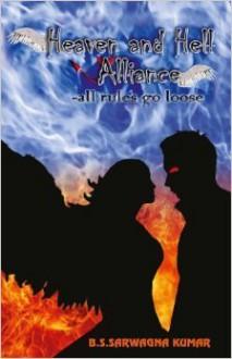 Heaven And Hell Alliance: all rules go loose - B.S. Sarwagna Kumar