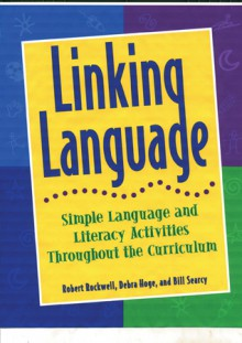 Linking Language: Simple Language and Literacy Activities Throughout the Curriculum - Bob Rockwell, Bob Rockwell, Debra Hoge, Bill Searcy