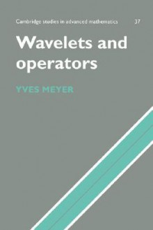 Wavelets and Operators: Volume 1 - Yves Meyer