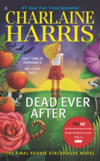 Dead Ever After: A Sookie Stackhouse Novel (Sookie Stackhouse/True Blood) - Charlaine Harris