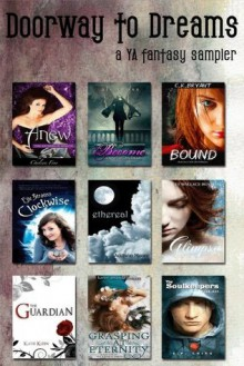 Doorway to Dreams (Fantasy Fiction Sampler) - Ali Cross, Elle Strauss, Chelsea Fine, Katie Klein, GP Ching, Stacey Wallace Benefiel, Addison Moore, C.K. Bryant