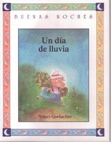 Un dia de iluvia (One Rainy Day) (Buenas Noches) - Valeri Gorbachev