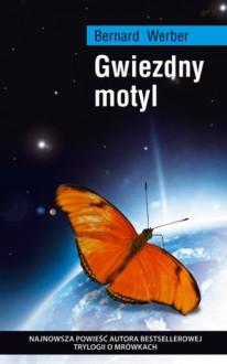 Gwiezdny motyl - Bernard Werber