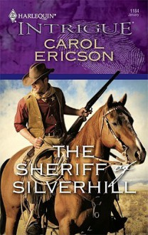 The Sheriff of Silverhill - Carol Ericson