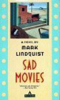 Sad Movies - Mark Lindquist