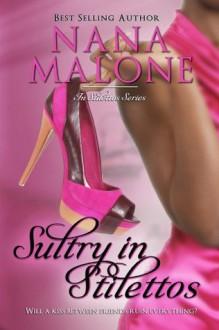 Sultry in Stilettos (A Sultry Contemporary Romance) - Nana Malone